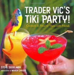 Trader Vic's Tiki Party!: Cocktails and Food to Share with Friends [Hardcover]
